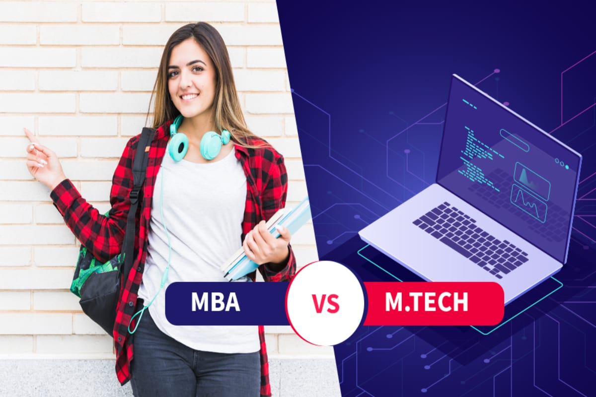 MBA vs MTech – The Right Masters Degree for you to Choose