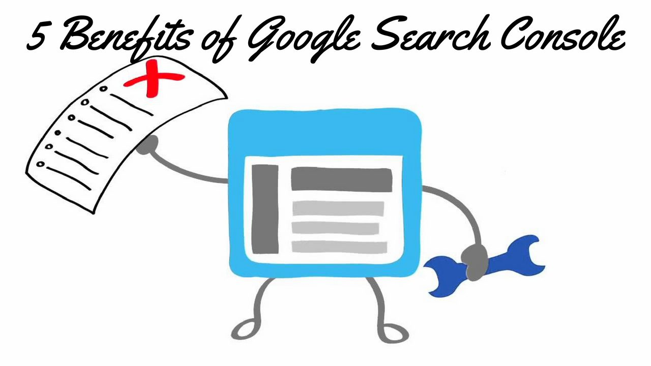 5 Benefits of Google Search Console