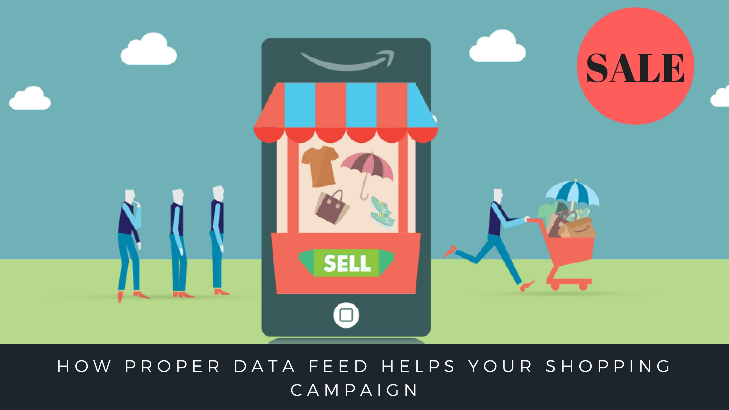 How Proper Data Feed Helps Your Shopping Campaign