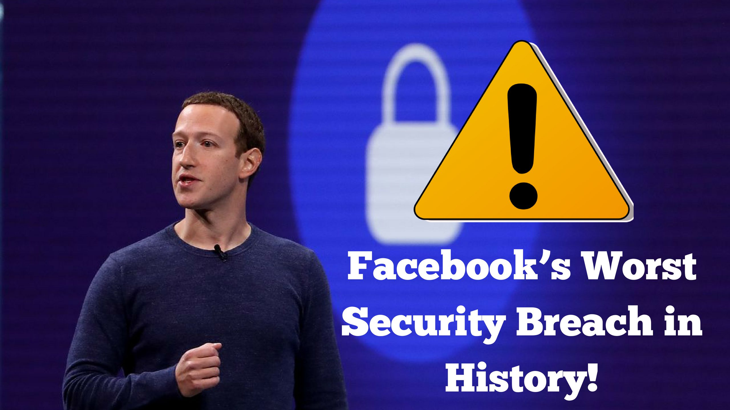 Facebook's Worst Security Breach in History, 50 Million Accounts Or More Hacked